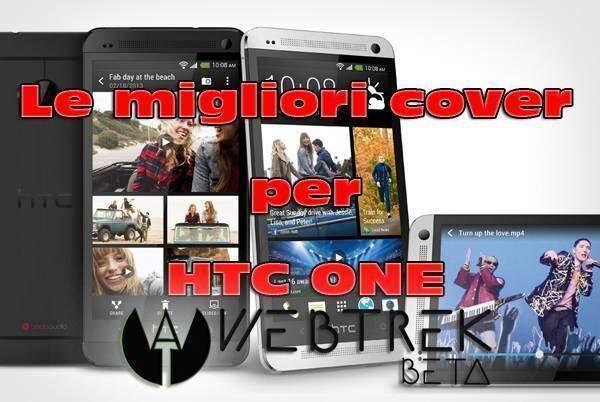Le migliori cover e custodie per HTC One! | Guida
