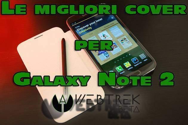 Le migliori custodie e cover per Samsung Galaxy Note 2 | Guida