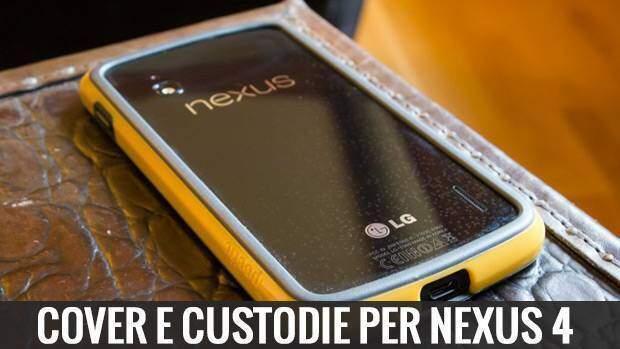 Le migliori cover e custodie per il Nexus 4 | GUIDE