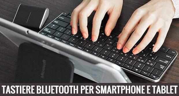 Le migliori Tastiere Bluetooth per Smartphone e Tablet | GUIDA