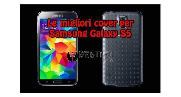 Migliori cover e custodie per Samsung Galaxy S5