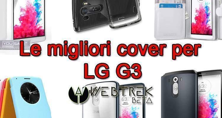 Locandina articolo riguardante le migliori cover e custodie per LG G3