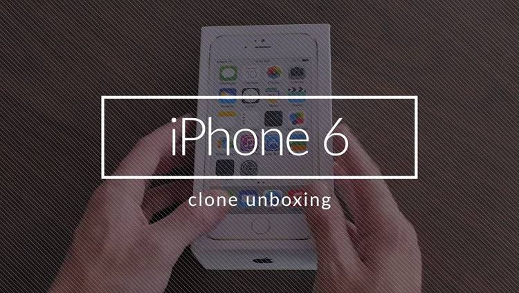 "iPhone 6: video unboxing di un clone ""perfetto"""