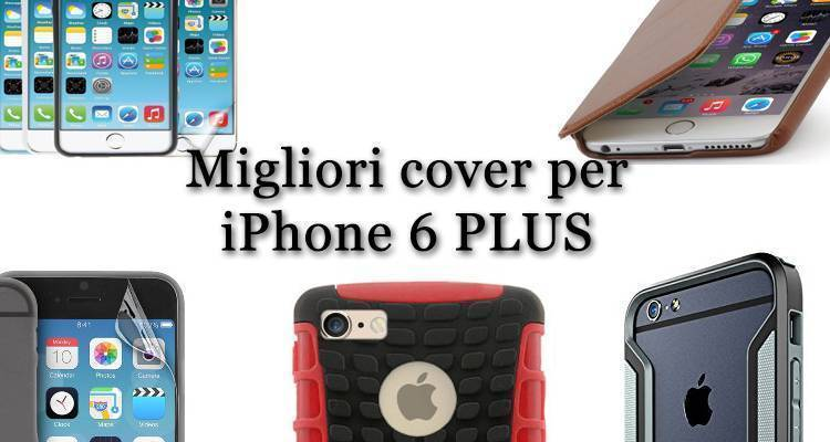 iPhone 6 Plus: le migliori custodie e cover
