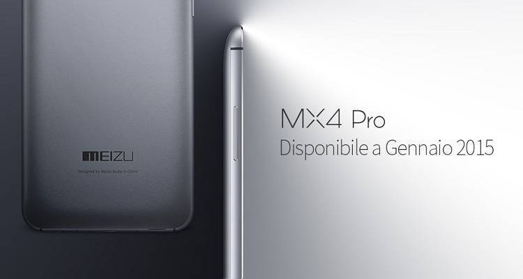 Meizu MX4 Pro: da Gennaio anche in Italia!