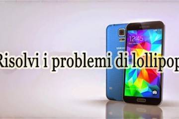 Samsung Galaxy S5 Android 5.0 Lollipop problemi