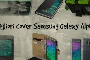 Migliori cover e custodie per Samsung Galaxy Alpha