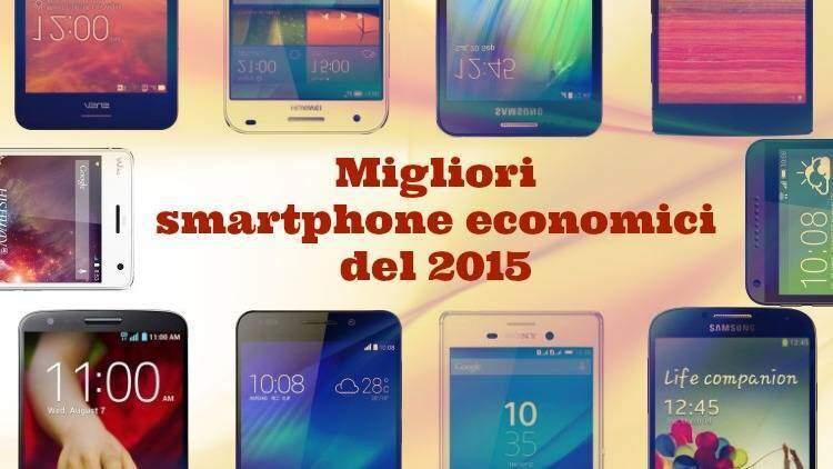 I migliori smartphone economici con Android del 2015
