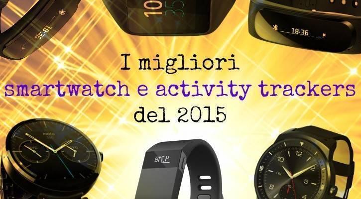 I migliori smartwatch e activity trackers del 2015