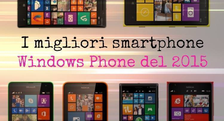 I migliori smartphone Windows Phone del 2015