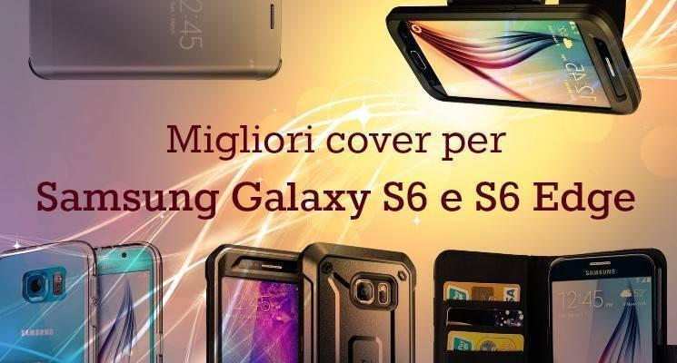 Lista migliori cover per samsung galaxy s6 e galaxy s6 edge
