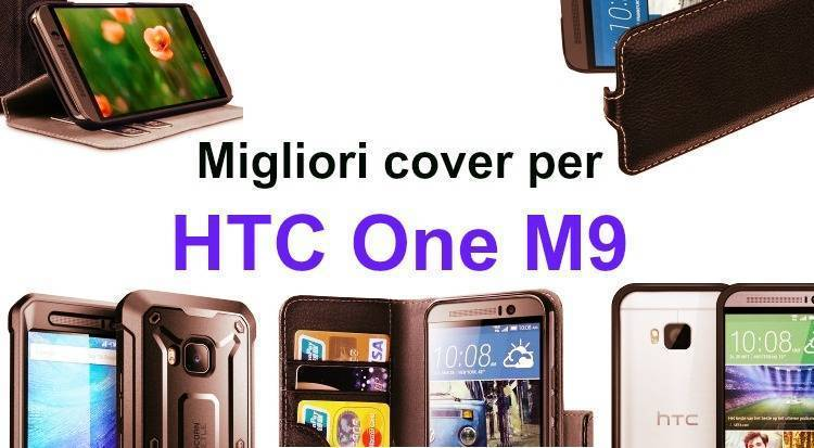 Migliori cover e custodie per HTC One M9