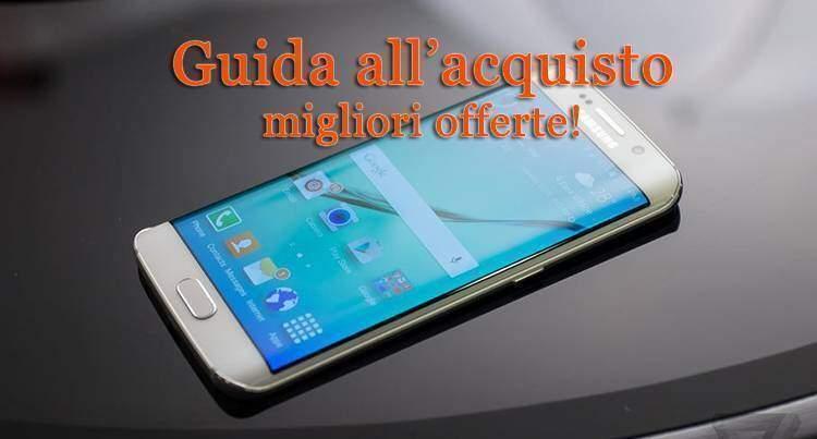Samsung Galaxy S6 e S6 Edge: in offerta online: già 110€ di sconto