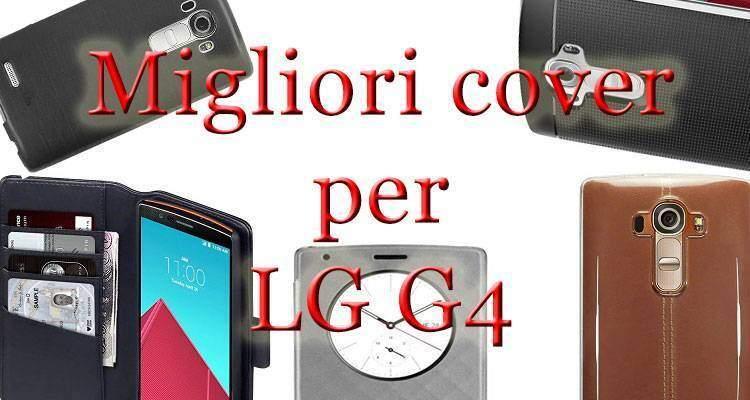 Le migliori cover e custodie per LG G4