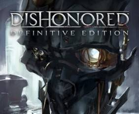Dishonored Definitive Edition.