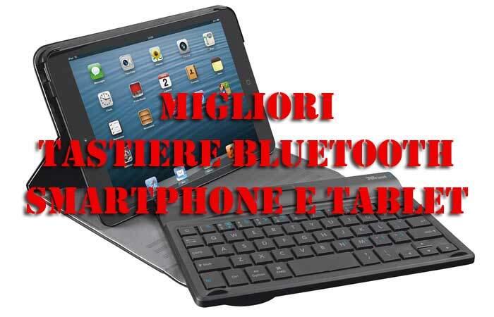 Le migliori tastiere bluetooth per smartphone e tablet