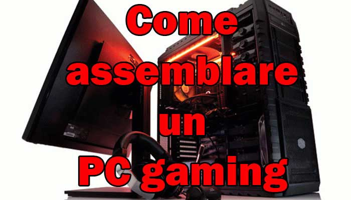 Come assemblare un PC gaming