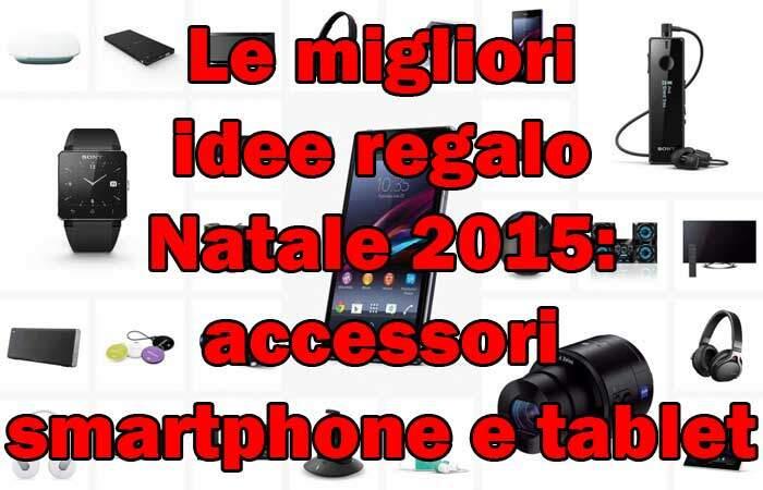 Migliori idee regalo Natale 2015: accessori smartphone e tablet