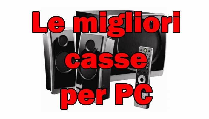 Le migliori casse PC