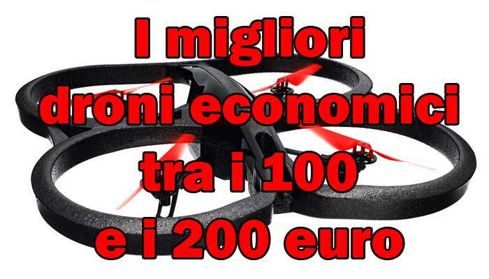 I migliori droni economici tra i 100 e i 200 euro