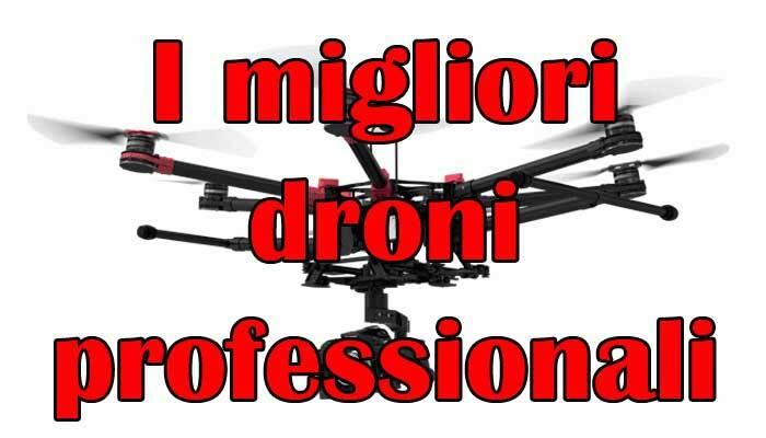 I migliori droni professionali