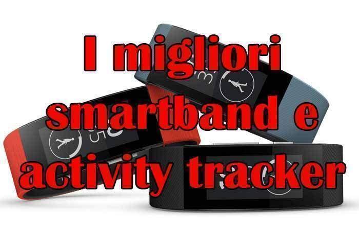 I migliori smartband e activity tracker