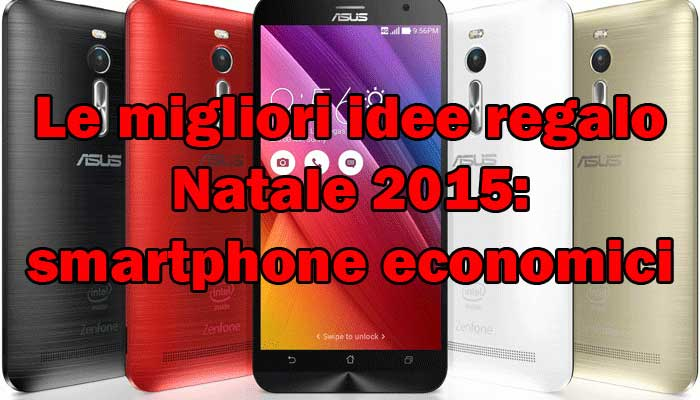Migliori idee regalo Natale 2015: smartphone Android economici